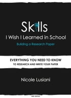 Skills I Wish I Learned in School: Building a Research Paper by Nicole Lusiani