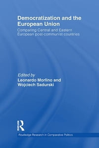 Democratization and the European Union: Comparing Central and Eastern European Post-Communist…