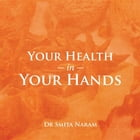Your Health in Your Hands by DR SMITA NARAM