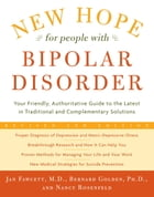 New Hope For People With Bipolar Disorder Revised 2nd Edition: Your Friendly, Authoritative Guide to the Latest in Traditional and Complementary Solut by Jan Fawcett, M.D.