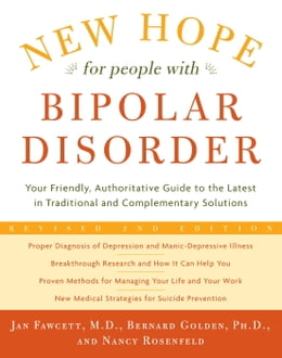 Book New Hope For People With Bipolar Disorder Revised 2nd Edition: Your Friendly, Authoritative Guide… by Jan Fawcett, M.D.