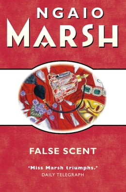 Book False Scent (The Ngaio Marsh Collection) by Ngaio Marsh