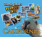 Uncle John's Plunges into California: Illustrated Edition by Bathroom Readers' Institute
