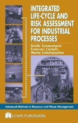Book Integrated Life-Cycle and Risk Assessment for Industrial Processes by Sonnemann, Guido
