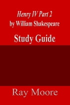 HenryIV Part 2 by William Shakespeare: A Study Guide