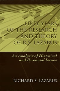 Fifty Years of the Research and theory of R.s. Lazarus: An Analysis of Historical and Perennial…