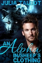 An Alpha in Sheep's Clothing by Julia Talbot