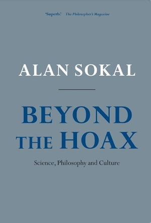 Beyond the Hoax Science,  Philosophy and Culture