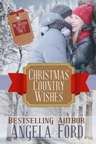 Christmas Country Wishes: The Christmas Love List, #4 by Angela Ford