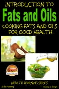 Introduction to Fats and Oils: Cooking Fats and Oils for Good Health e013e309-bcc8-4805-bff1-20ee4744dcda