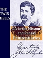 The Twin Hells: A Thrilling Narrative of Life in the Kansas and Missouri Penitentiaries by John N. Reynolds