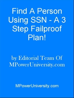 Book Find A Person Using SSN A 3 Step Failproof Plan! by Editorial Team Of MPowerUniversity.com