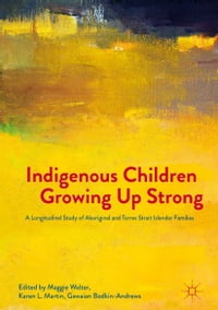 Indigenous Children Growing Up Strong: A Longitudinal Study of Aboriginal and Torres Strait…