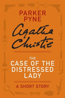 Book The Case of the Distressed Lady: A Parker Pyne Story by Agatha Christie