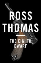 The Eighth Dwarf by Ross Thomas