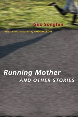 Book Running Mother and Other Stories by Songfen Guo