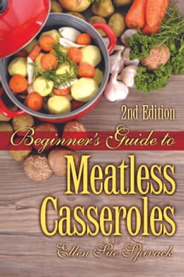 Book Beginner's Guide to Meatless Casseroles by Ellen Sue Spicer-Jacobson