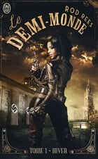 Le demi-monde (Tome 1) - Hiver by Rod Rees