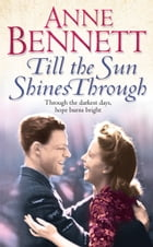 Till the Sun Shines Through by Anne Bennett