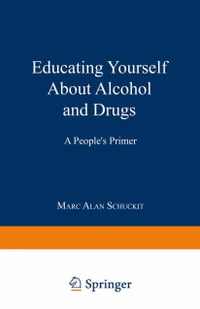 Educating Yourself About Alcohol and Drugs: A People's Primer