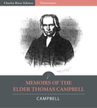 Memoirs of the Elder Thomas Campbell by Alexander Campbell