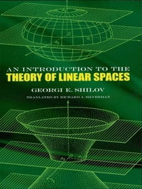 An Introduction to the Theory of Linear Spaces