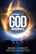 Army of God Rising by Mark Cowart