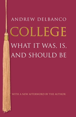 College What It Was,  Is,  and Should Be