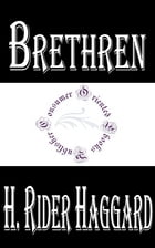 Brethren: A Romance of Two Crusaders by H. Rider Haggard