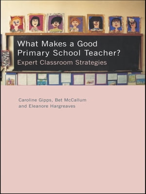 What Makes a Good Primary School Teacher? Expert Classroom Strategies