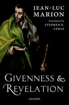 Givenness and Revelation by Jean-Luc Marion