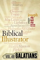 The Biblical Illustrator - Pastoral Commentary on Galatians by Joseph Exell