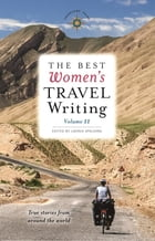 The Best Women's Travel Writing, Volume 11 Cover Image