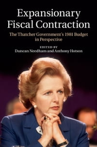 Expansionary Fiscal Contraction: The Thatcher Government's 1981 Budget in Perspective