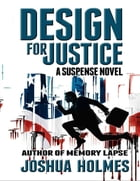 Design for Justice by Joshua Holmes