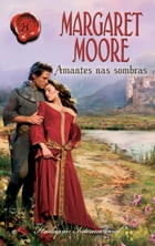 Amantes nas sombras by MARGARET MOORE