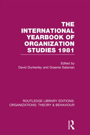 The International Yearbook of Organization Studies 1981 (RLE: Organizations)