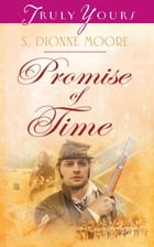 Promise of Time by S. Dionne Moore