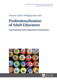 Professionalisation of Adult Educators: International and Comparative Perspectives