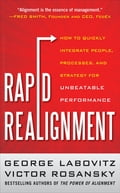 Rapid Realignment: How to Quickly Integrate People, Processes, and Strategy for Unbeatable Performance da80ffe3-bce3-41a6-bbb9-40b47d295599