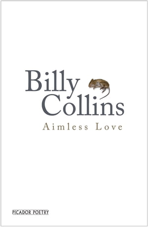 Aimless Love New and Selected Poems