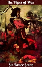 The Pipes of War by Sir Bruce Seton