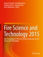 Fire Science and Technology 2015: The Proceedings of 10th Asia-Oceania Symposium on Fire Science and Technology by Kazunori Harada