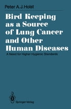 Bird Keeping as a Source of Lung Cancer and Other Human Diseases