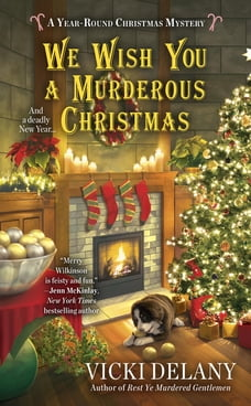 We Wish You a Murderous Christmas: A Year Round Christmas Mystery