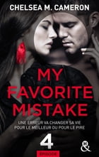 My favorite mistake - Episode 4 by Chelsea M. Cameron