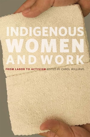 Indigenous Women and Work From Labor to Activism