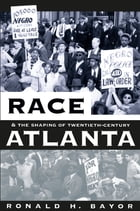 Race and the Shaping of Twentieth-Century Atlanta