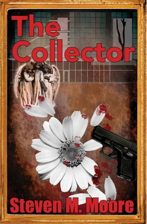 The Collector by Steven M. Moore