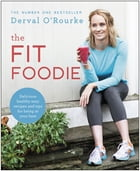 The Fit Foodie by Derval O'Rourke